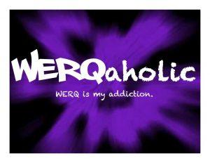 Werqaholic Werq Fitness